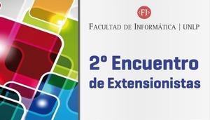 Se realizará el 2do Encuentro de Extensionistas en la Facultad de Informática 1